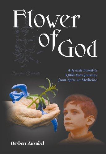 Flower of God: A Jewish Family's 3,000-Year: Herbert Ausubel