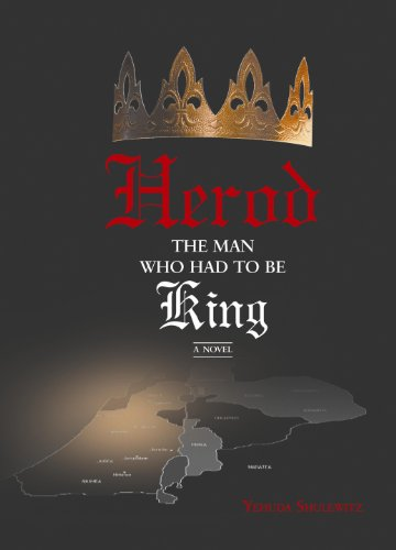 9781936068265: Herod -- The Man Who Had to Be King: A Novel
