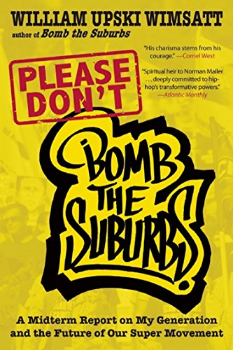 Please Don't Bomb the Suburbs: A Midterm Report on My Generation and the Future of Our Super Move...