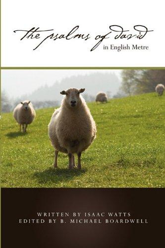 The Psalms of David in English Metre: Watts, Issac
