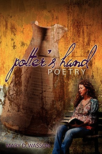 Potters Hand Poetry: Mary D. Wasson