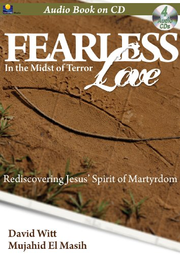 Fearless Love-Jesus' Spirit of Martyrdom Audio Book 4 CDs-Christian-Martyrs-Voice of the Martyrs-Islam-Islamic-Muslin Religion-Love-Jesus is ... Ministry-Christian Book-Christian Love (1936081008) by David Witt; Dr. Mujahid El Masih