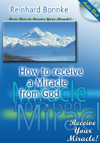 9781936081042: How to Receive a Miracle From God