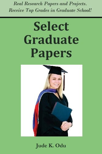 9781936085040: Select Graduate Papers: Real Reports and Research Papers. Receive Top Grades in Graduate School!