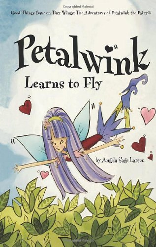 9781936086344: Petalwink Learns to Fly (Petalwink the Fairy)