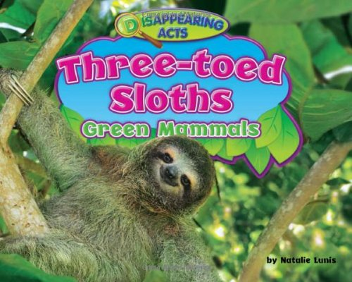 9781936087426: Three-Toed Sloths: Green Mammals (Disappearing Acts)