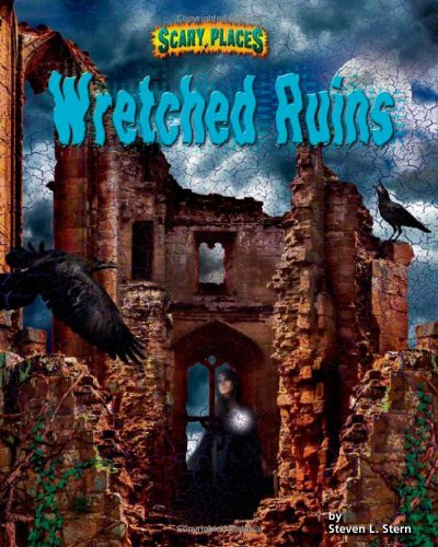 Wretched Ruins (Library Binding): Steven L. Stern