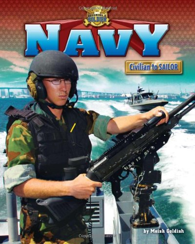 9781936088140: Navy: Civilian to Sailor (Becoming a Soldier)