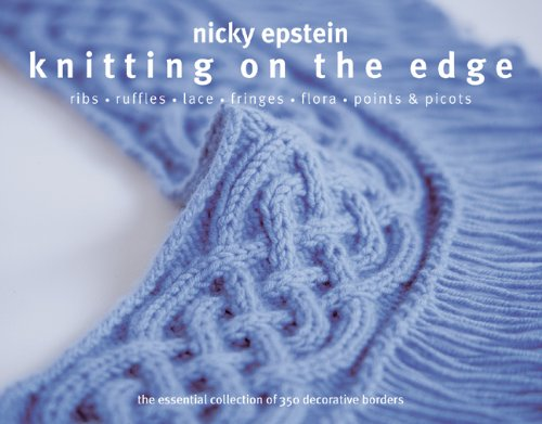 9781936096015: Knitting on the Edge: Ribs*Ruffles*Lace*Fringes*Flora*Points & Picots - The Essential Collection of 350 Decorative Borders