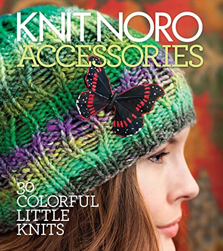 9781936096206: Knit Noro: Accessories: 30 Colorful Little Knits (Knit Noro Collection)