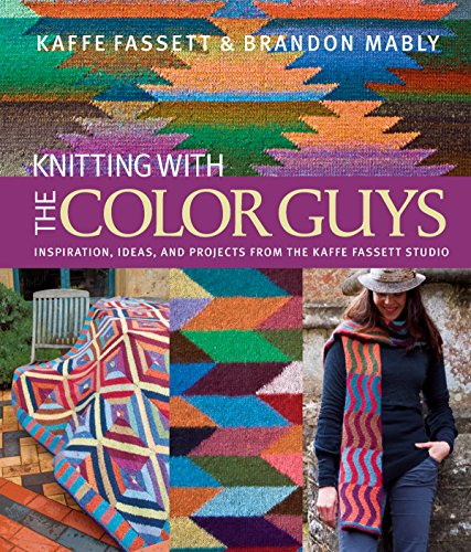 9781936096374: Knitting with The Color Guys: Inspiration, Ideas, and Projects from the Kaffe Fassett Studio