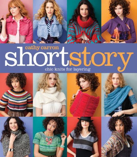 Short Story: Chic Knits for Layering (Cathy Carron Collection): Carron, Cathy