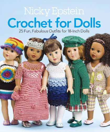 9781936096596: Nicky Epstein Crochet for Dolls: 25 Fun, Fabulous Outfits for 18-Inch Dolls