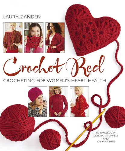 9781936096619: Crochet Red: Crocheting for Women's Heart Health (Stitch Red)