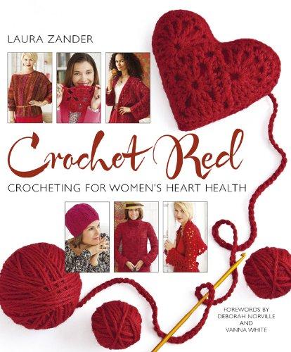 9781936096619: Crochet Red: Crocheting for Women's Heart Health