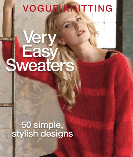9781936096664: Vogue® Knitting Very Easy Sweaters: 50 Simple, Stylish Designs