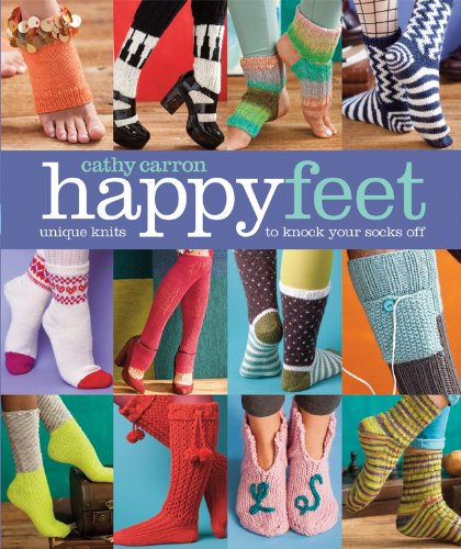 9781936096701: Happy Feet: Unique Knits to Knock Your Socks Off (Cathy Carron Collection)