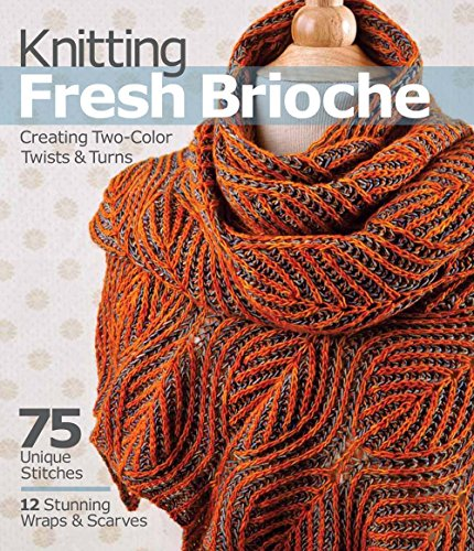 9781936096770: Knitting Fresh Brioche: Creating Two-Color Twists & Turns