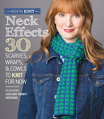 9781936096909: Neck Effects: 30 Scarves, Wraps, & Cowls to Knit for Now Featuring Cascade Yarns® Heritage