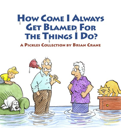9781936097012: How Come I Always Get Blamed for Things I Do?: A Pickles Collection