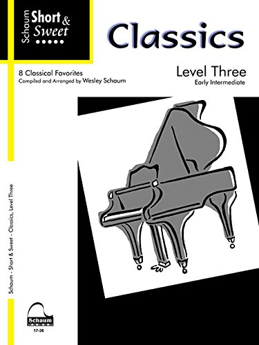 9781936098859: Short & Sweet: Classics: Level 3 Early Intermediate Level (Schaum Publications: Short & Sweet)