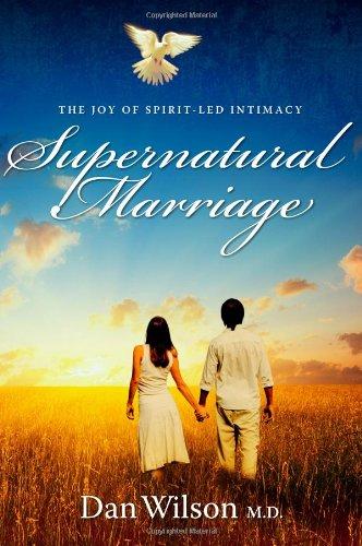 9781936101139: Supernatural Marriage: The Joy of Spirit-led Intimacy