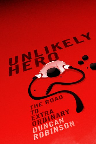 Unlikely Hero (1936101386) by Duncan Robinson