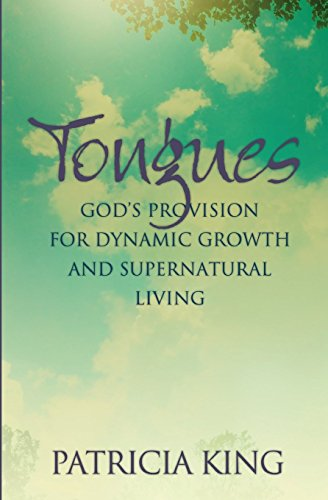 9781936101467: Tongues - God's Provision For Dynamic Growth and Supernatural Living