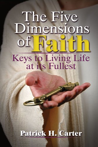 9781936101580: The Five Dimensions of Faith: Keys to Living Life at its Fullest