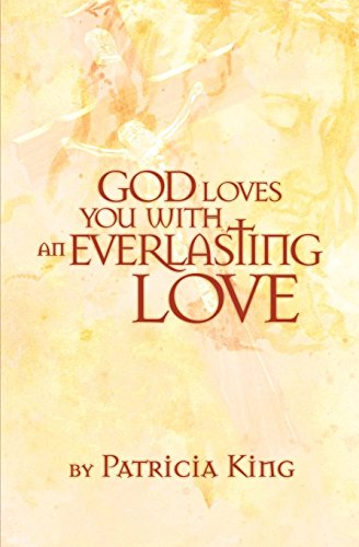 God Loves You with an Everlasting Love (1936101831) by Patricia King
