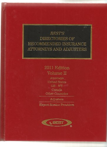 Best's Directories of Recommended Insurance Attorneys and Adjusters -- 2011 Edition -- 2 ...