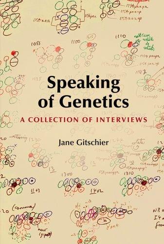 Speaking of Genetics: A Collection of Interviews: Gitschier, Jane