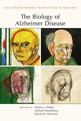 9781936113446: The Biology of Alzheimer Disease (Cold Spring Harbor Perspectives in Medicine)