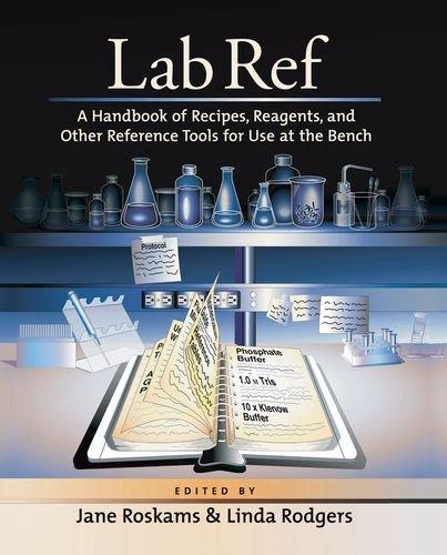 Lab Ref: A Handbook of Recipes, Reagents,