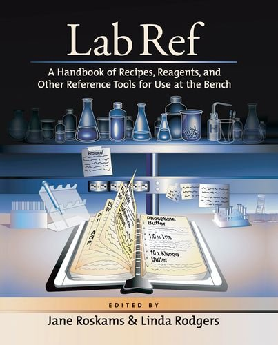 9781936113798: Lab Ref: A Handbook of Recipes, Reagents, and Other Reference Tools for Use at the Bench