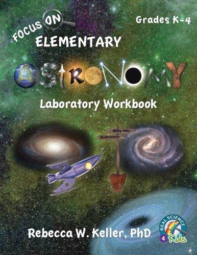 Focus On Elementary Astronomy Laboratory Workbook: Keller PhD, Rebecca W.