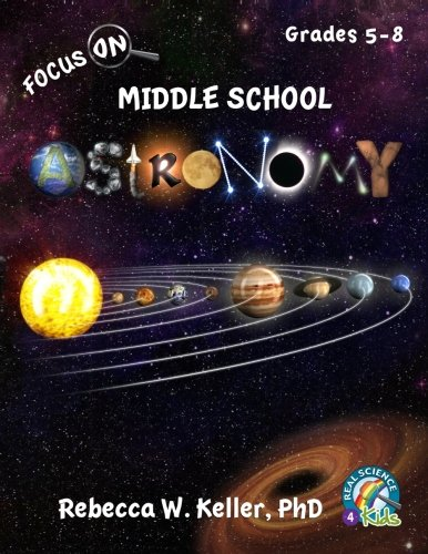 Focus On Middle School Astronomy Student Textbook: Keller PhD, Rebecca W.