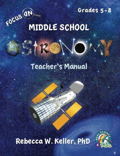 Focus On Middle School Astronomy Teacher's Manual: Keller PhD, Rebecca W.