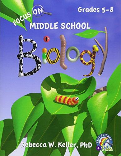 Focus On Middle School Biology: Rebecca W. Keller PhD