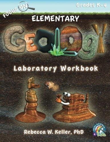 Focus On Elementary Geology Laboratory Workbook: Keller, PhD, Rebecca W.