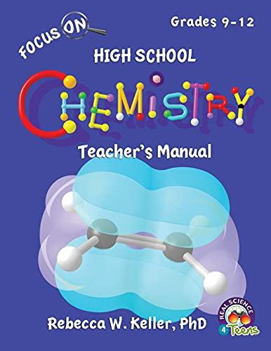 Focus On High School Chemistry Teacher's Manual: Keller, PhD, Rebecca W.