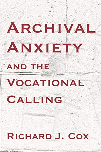 9781936117499: Archival Anxiety and the Vocational Calling