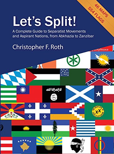 9781936117994: Let's Split! A Complete Guide to Separatist Movements and Aspirant Nations, from Abkhazia to Zanzibar
