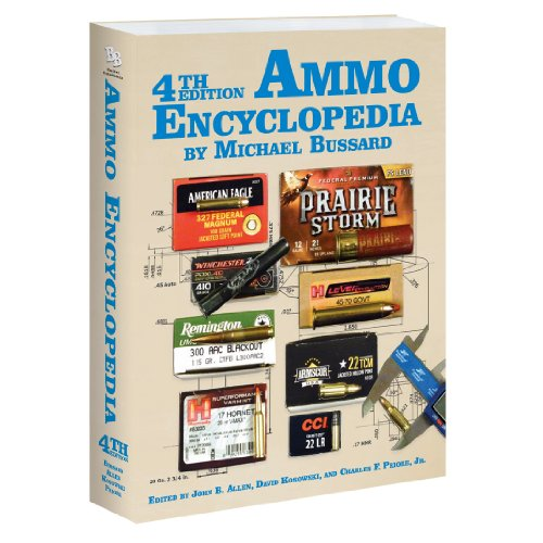 4th Edition The Ammo Encyclopedia: Michael Bussard