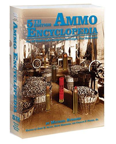 9781936120550: Ammo Encyclopedia: For All Rimfire and Centerfire Cartridges, Plus Shotshells!