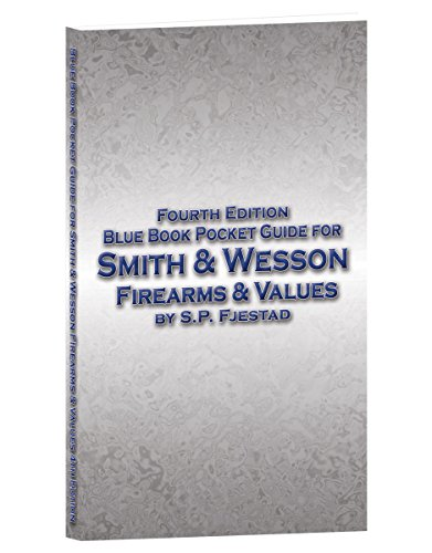 Blue Book Pocket Guide for Smith & Wesson Firearms & Values: Steven P. Fjestad