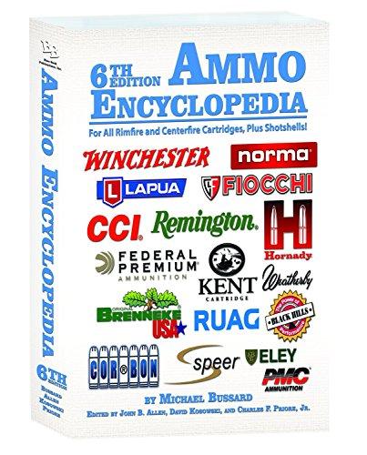 9781936120918: Ammo Encyclopedia: For All Rimfire and Centerfire Cartridges, Plus Shotshells