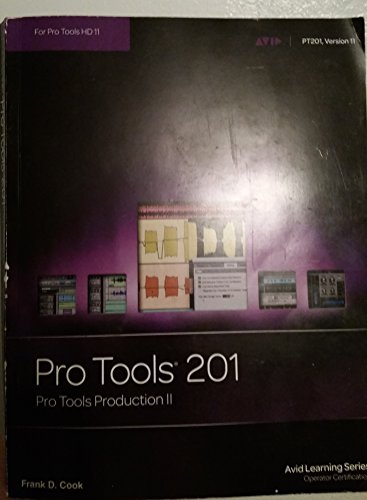 "Pro Tools 201 ""Pro Tools Production II"": Frank D Cook"