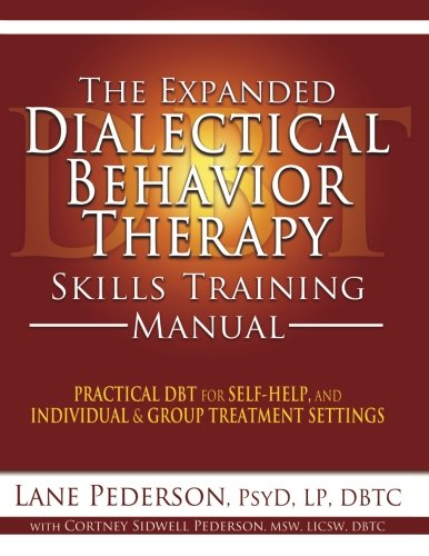 9781936128129: The Expanded Dialectical Behavior Therapy Skills Training Manual: Practical DBT for Self-Help, and Individual & Group Treatment Settings
