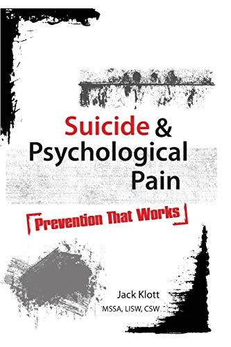 9781936128167: Suicide and Psychological Pain: Prevention That Works